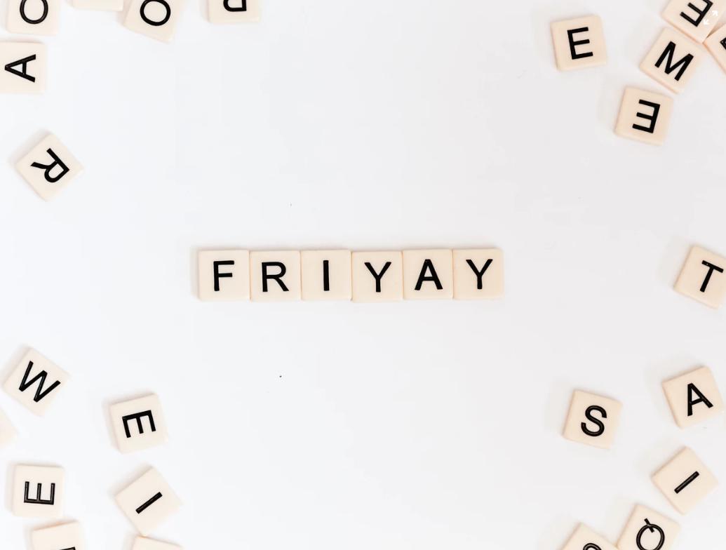 Friyay Friday